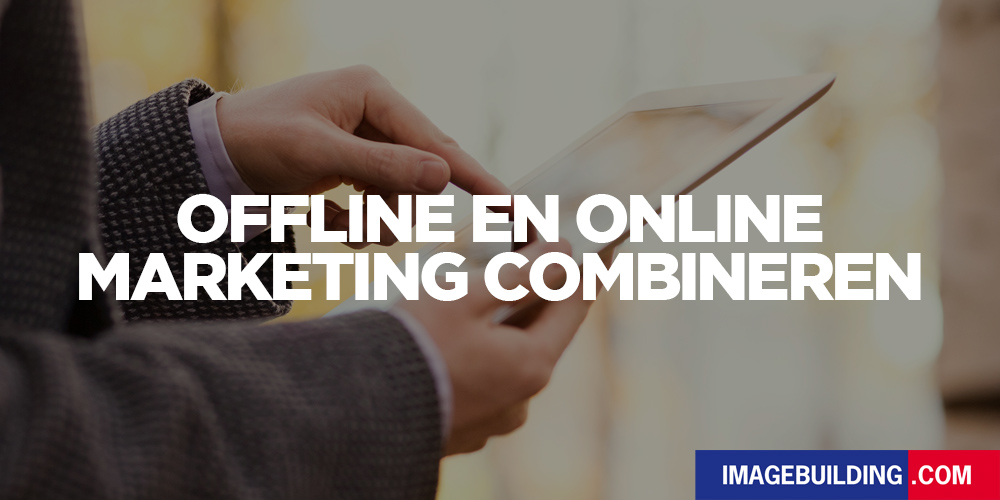 offline en online marketing combineren blog image building 1000x500
