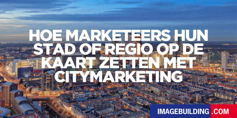 Hoe marketeers hun stad of regio op de kaart zetten met citymarketing blog image building 1000x500